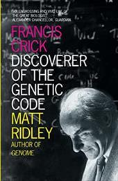 Francis Crick: Discoverer of the Genetic Code - Ridley, Matt