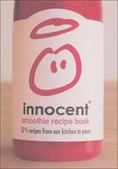 Innocent Smoothie Recipe Book: 57 1/2 Recipes from Our Kitchen to Yours - Haines, Louise / Crompton, Silvia / Shilland, Clare