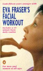Eva Fraser's Facial Workout - Eva Fraser