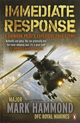 Immediate response ; a chinook pilot's explosive true story - Hammond, Mark