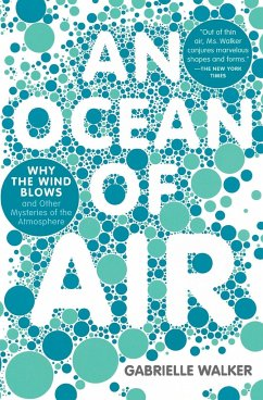 An Ocean of Air: Why the Wind Blows and Other Mysteries of the Atmosphere - Walker, Gabrielle