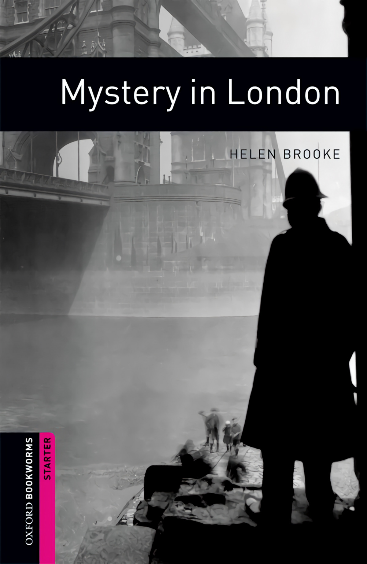 Oxford Bookworms. Starter: Mystery in London Edition 08 - Brooke, Helen
