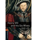 Oxford Bookworms Library: Level 2: Henry VIII and His Six Wives: True Stories - Janet Hardy-Gould