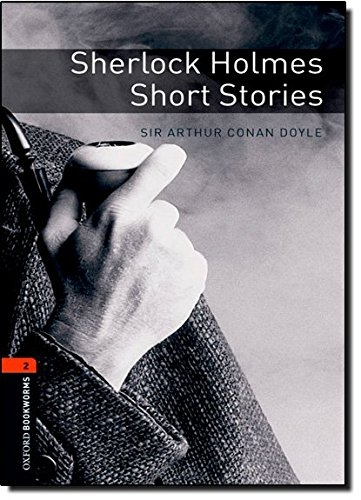 Oxford Bookworms Library: 7. Schuljahr, Stufe 2 - Sherlock Holmes: Short Stories. Reader (Oxford Bookworms Library. Crime & Mystery. Stage 2) - Conan Doyle, Arthur und Clare West
