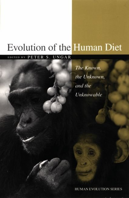 Evolution of the Human Diet - Peter S. Ungar