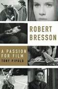 Robert Bresson: A Passion for Film
