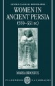 Women in Ancient Persia, 559-331 BC - Maria Brosius