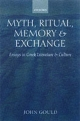 Myth, Ritual, Memory and Exchange - John Gould