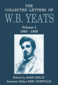 The Collected Letters of W. B. Yeats, 1865-1895 - William Butler Yeats