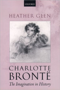 Charlotte Bronti'A: The Imagination in History - Heather Glen