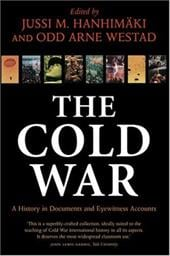 The Cold War: A History in Documents and Eyewitness Accounts - Hanhimaki, Jussi M. / Westad, Odd Arne