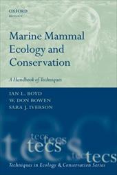 Marine Mammal Ecology and Conservation: A Handbook of Techniques - Boyd, Ian L. / Bowen, W. Don / Iverson, Sara J.