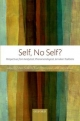 Self, No Self? - Mark Siderits; Evan Thompson; Dan Zahavi