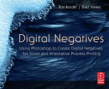 Digital Negatives: Using Photoshop to Create Digital Negatives for Silver and Alternative Process Printing