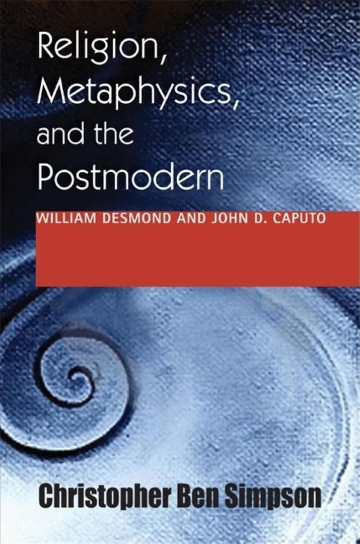 Religion, Metaphysics, and the Postmodern - Christopher Ben Simpson