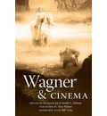Wagner and Cinema - Sander L. Gilman