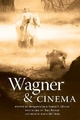Wagner and Cinema - Sander L. Gilman; Jeongwon Joe