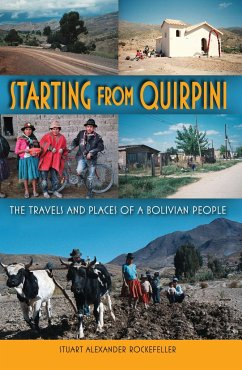 Starting from Quirpini: The Travels and Places of a Bolivian People - Rockefeller, Stuart Alexander