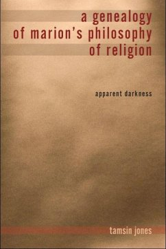 A Genealogy of Marion's Philosophy of Religion: Apparent Darkness - Jones Farmer, Tamsin