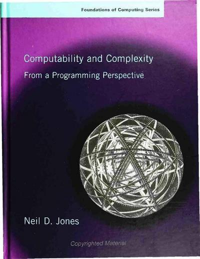 Computability and Complexity - Neil D. Jones