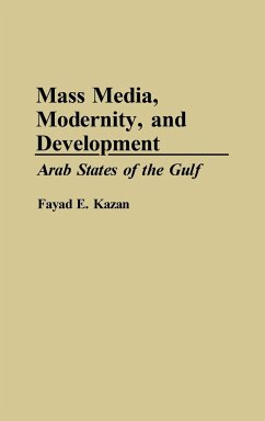 Mass Media, Modernity, and Development: Arab States of the Gulf - Kazan, Fayad E.