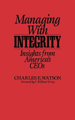 Managing with Integrity: Insights from America's Ceos - Watson, Chares E. Watson, Charles E.
