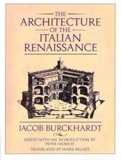 The Architecture of the Italian Renaissance - Jacob Burckhardt