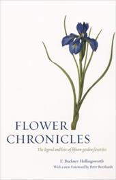 Flower Chronicles - Hollingsworth, Buckner / Hollingsworth, E. Buckner