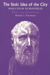 The Stoic Idea of the City Stoic Idea of the City Stoic Idea of the City - Schofield, Malcolm / Nussbaum, Martha C.
