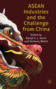 ASEAN Industries and the Challenge from China - Darryl S. L. Jarvis; Anthony Welch