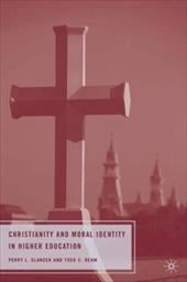 Christianity and Moral Identity in Higher Education - Glanzer, Perry L. / Ream, Todd C.