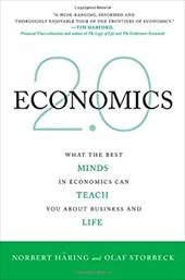 Economics 2.0: What the Best Minds in Economics Can Teach You about Business and Life - Haring, Norbert / Storbeck, Olaf