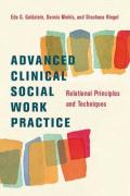 Advanced Clinical Social Work Practice: Relational Principles and Techniques