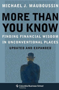 More Than You Know - Michael J. Mauboussin
