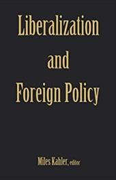 Liberalization and Foreign Policy - Kahler, Miles / Social Science Research Council &U S &