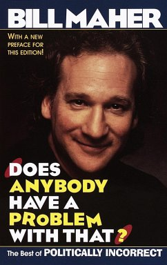 Does Anybody Have a Problem with That?: The Best of Politically Incorrect - Maher, Bill