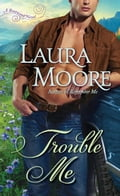 Trouble Me - Laura Moore