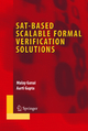 Sat-Based Scalable Formal Verification Solutions - Malay Ganai; Aarti Gupta