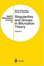 Singularities and Groups in Bifurcation Theory: Volume 1 - Golubitsky, Martin / Schaeffer, David G.