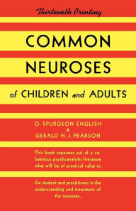 Common Neuroses of Children and Adults - O. Spurgeon English
