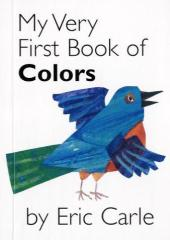My Very First Book of Colors - Eric Carle