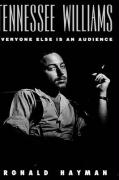 Tennessee Williams: Everyone Else Is an Audience