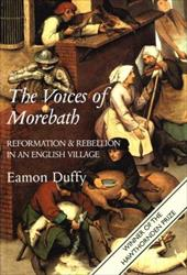 The Voices of Morebath: Reformation and Rebellion in an English Village - Duffy, Eamon