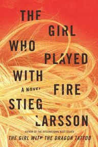 The Girl Who Played with Fire (Millennium Series #2) - Stieg Larsson