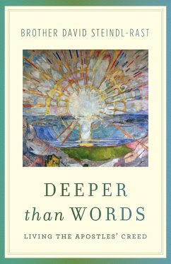 Deeper Than Words: Living the Apostles' Creed - Steindl-Rast, David