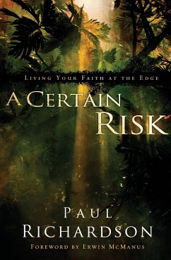 A Certain Risk: Living Your Faith at the Edge - Richardson, Paul