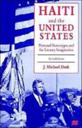 Haiti and the United States - Dash, J. Michael / Dash, Michael J.