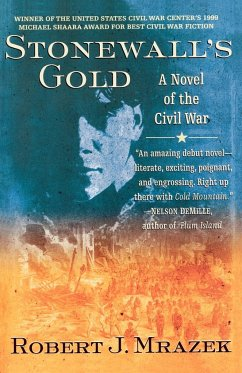 Stonewall's Gold: A Novel of the Civil War - Mrazek, Robert J.