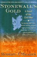 Stonewall's Gold: A Novel of the Civil War
