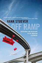 Off Ramp: Adventures and Heartache in the American Elsewhere - Stuever, Hank